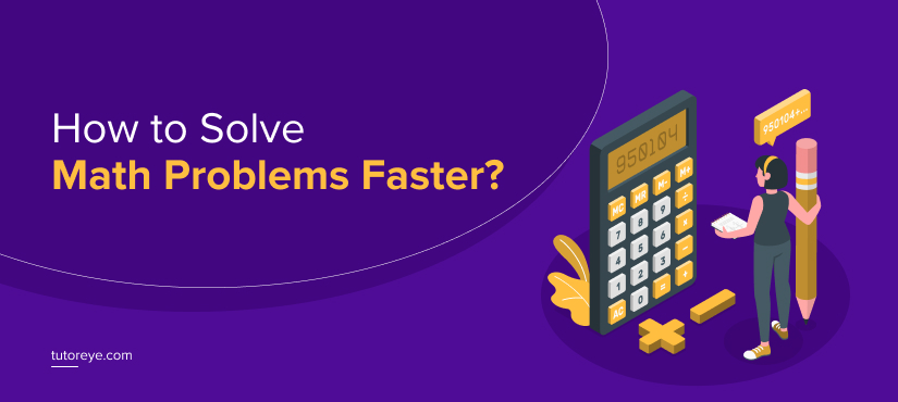 How to Solve Math Problems Faster