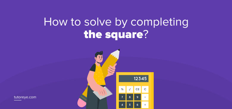How to solve by completing the square.